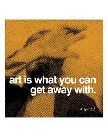 https://imgc.allpostersimages.com/img/posters/art-is-what-you-can-get-away-with_u-L-F8CA700.jpg?p=0