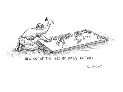 Man hammering in the nails in a bed of nails. - New Yorker Cartoon