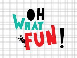 Oh What Fun Christmas Print by Ashlee Rae