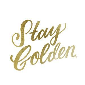 Stay Golden Lettering Gold by Ashley Santoro