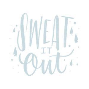 Sweat It Out by Ashley Santoro