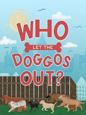 Who Let The Doggos Out by Ashley Santoro