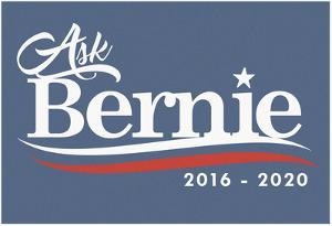 Ask Bernie, 2016-2020 - Slate Sign