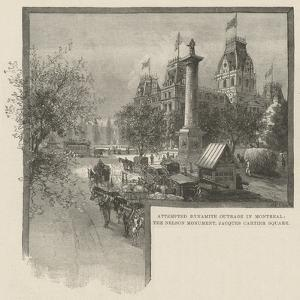 Attempted Dynamite Outrage in Montreal, the Nelson Monument, Jacques Cartier Square