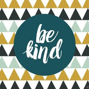 Be Kind by Aubree Perrenoud