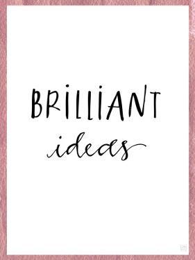 Brilliant Ideas by Aubree Perrenoud