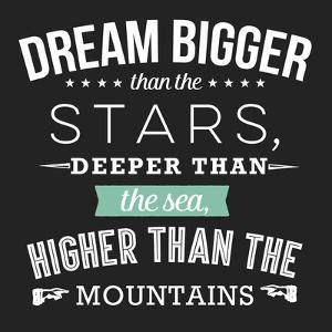 Dream Bigger by Aubree Perrenoud