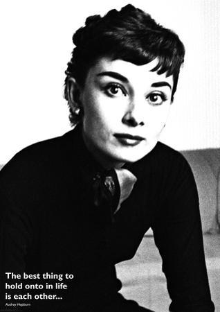 Audrey Hepburn- The Best Thing To Hold Onto