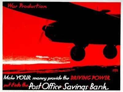 Make Your Money Provide the Driving Power - Put it into the Post Office Savings Bank