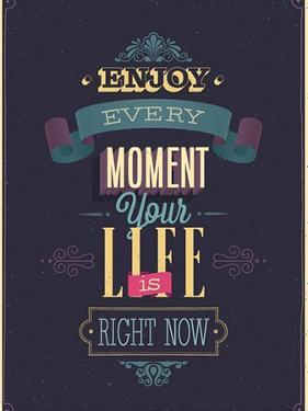 "Vintage ""Enjoy Every Moment"" Poster by avean"