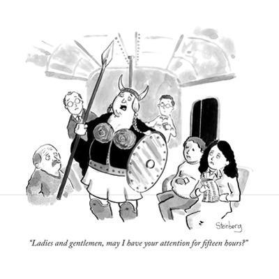 """""""Ladies and gentlemen, may I have your attention for fifteen hours?"""" - New Yorker Cartoon"""