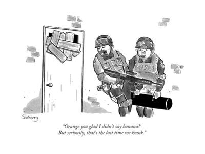 """""""Orange you glad I didn't say banana? But seriously, that's the last time ... - New Yorker Cartoon"""