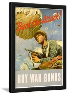 Back the Attack! Buy War Bonds WWII War Propaganda Art Print Poster