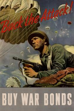 Back the Attack! Buy War Bonds - WWII War Propaganda