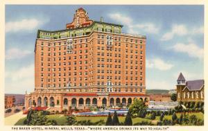Baker Hotel, Mineral Wells, Texas