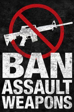 https://imgc.allpostersimages.com/img/posters/ban-assault-weapons_u-L-PXJDTD0.jpg?artPerspective=n