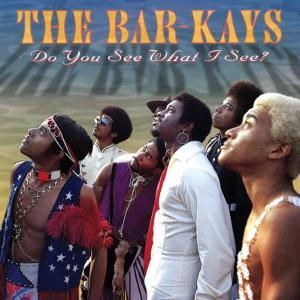 Bar-Kays - Do You See What I See?