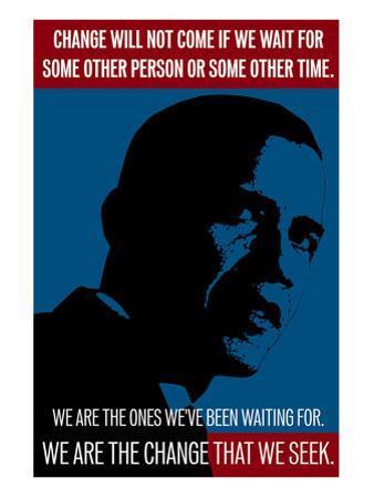 Barack Obama, We Are The Change That We Seek