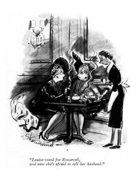 """""""Louise voted for Roosevelt, and now she's afraid to tell her husband."""" - New Yorker Cartoon by Barbara Shermund"""