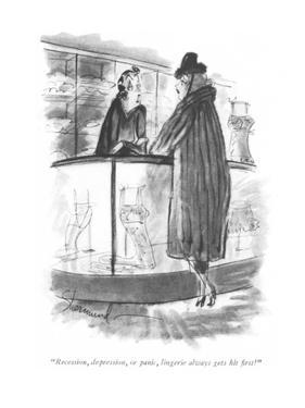 """""""Recession, depression, or panic, lingerie always gets hit first!"""" - New Yorker Cartoon by Barbara Shermund"""