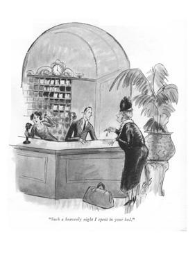 """""""Such a heavenly night I spent in your bed."""" - New Yorker Cartoon by Barbara Shermund"""