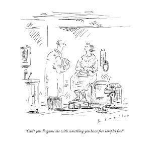 """""""Can't you diagnose me with something you have free samples for?"""" - New Yorker Cartoon by Barbara Smaller"""