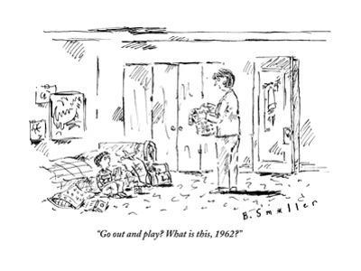 """""""Go out and play? What is this, 1962?"""" - New Yorker Cartoon"""