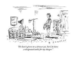 """""""He hasn't given me a drawer yet, but I do have a designated outlet for my?"""" - New Yorker Cartoon by Barbara Smaller"""