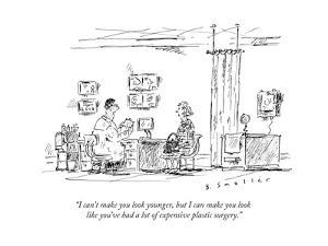 """""""I can't make you look younger, but I can make you look like you've had a ..."""" - New Yorker Cartoon by Barbara Smaller"""