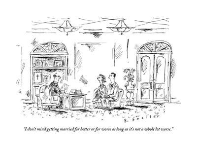 """""""I don't mind getting married for better or for worse as long as it's not ?"""" - New Yorker Cartoon"""