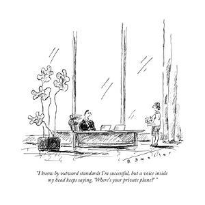 """""""I know by outward standards I'm successful, but a voice inside my head ke... - New Yorker Cartoon by Barbara Smaller"""