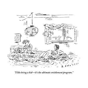 """""""I like being a kid?it's the ultimate entitlement program."""" - New Yorker Cartoon by Barbara Smaller"""