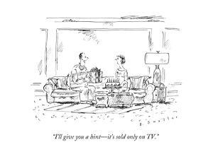 """""""I'll give you a hint—it's sold only on TV."""" - New Yorker Cartoon by Barbara Smaller"""