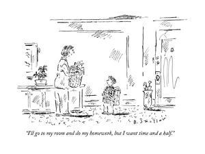 """""""I'll go to my room and do my homework, but I want time and a half."""" - New Yorker Cartoon by Barbara Smaller"""