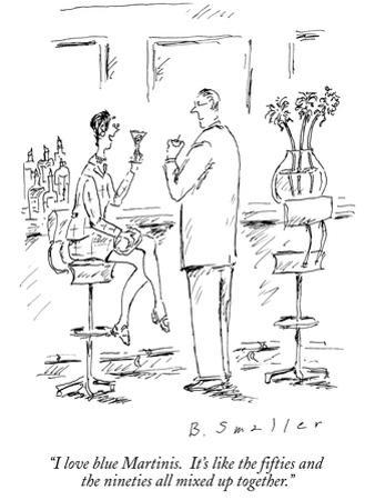 """""""I love blue Martinis.  It's like the fifties and the nineties all mixed u…"""" - New Yorker Cartoon"""