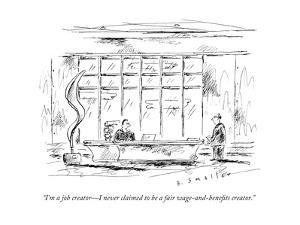 """""""I'm a job creator—I never claimed to be a fair wage-and-benefits creator. - New Yorker Cartoon by Barbara Smaller"""