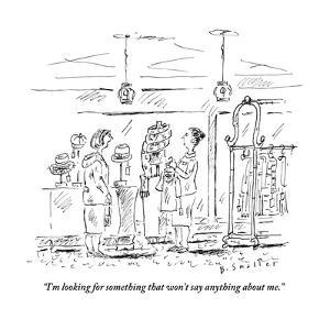 """""""I'm looking for something that won't say anything about me."""" - New Yorker Cartoon by Barbara Smaller"""