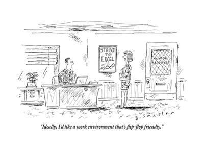 """Ideally, I'd like a work environment that's flip-flop friendly."" - New Yorker Cartoon"