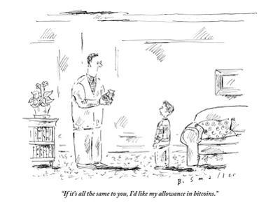 """""""If it's all the same to you, I'd like my allowance in bitcoins."""" - New Yorker Cartoon"""