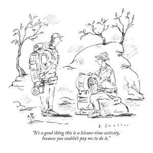 """""""It's a good thing this is a leisure-time activity, because you couldn't p?"""" - New Yorker Cartoon by Barbara Smaller"""