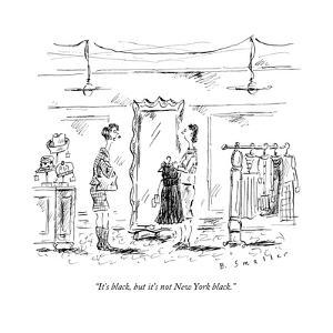 """""""It's black, but it's not New York black."""" - New Yorker Cartoon by Barbara Smaller"""