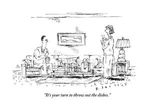"""""""It's your turn to throw out the dishes."""" - New Yorker Cartoon by Barbara Smaller"""