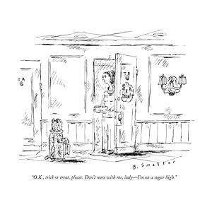"""""""O.K., trick or treat, please. Don't mess with me, lady?I'm on a sugar hig - New Yorker Cartoon by Barbara Smaller"""