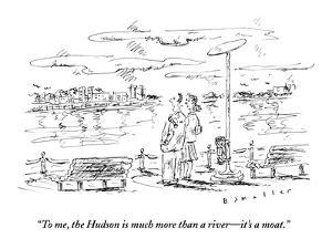 """""""To me, the Hudson is much more than a river—it's a moat."""" - New Yorker Cartoon by Barbara Smaller"""