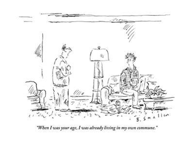 """""""When I was your age, I was already living in my own commune."""" - New Yorker Cartoon"""