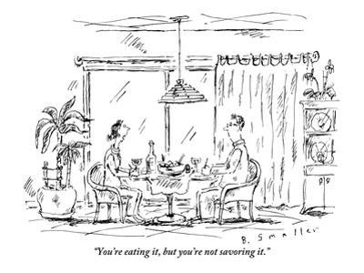 """""""You're eating it, but you're not savoring it."""" - New Yorker Cartoon"""