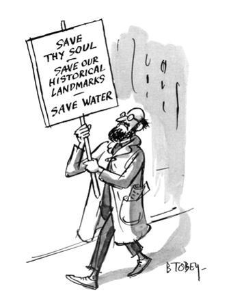 A man carries a sign that reads: Save Thy Soul - Save Our Historical Landm… - New Yorker Cartoon