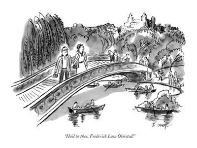 """Hail to thee, Frederick Law Olmsted!"" - New Yorker Cartoon"