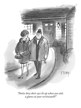 """Notice how their eyes lit up when you stole a glance at your wristwatch?"" - New Yorker Cartoon"