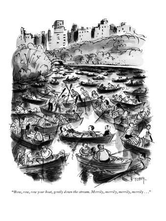 """Row, row, row your boat, gently down the stream. Merrily, merrily, merril…"" - New Yorker Cartoon"